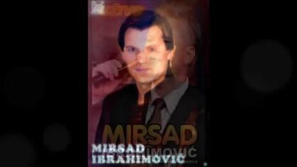 Mirsad Ibrahimovic - Ja srecnik nisam majko