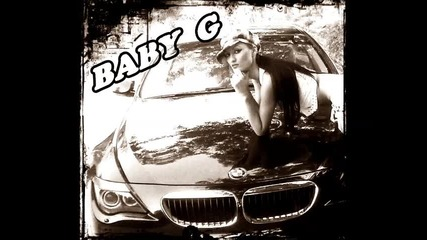 Baby G - Гумите Въртя (b.m.w. part 3)