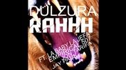 Dulzura - Rahhh ( ft. La Baby La Jefa, Empirical 507, Jon Tarifa & Jay Park )