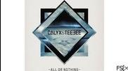 Calyx ft. Teebee - All Or Nothing