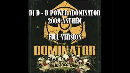 Dj D - D - Power (official Dominator 2009 Anthem)