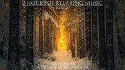 2 Hours of Relaxing Music by Adrian von Ziegler - Part 2