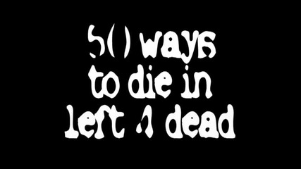 50 ways to die in left 4 dead part 1