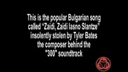 300 - Zaidi, Zaidi Iasno Slantce Bulgarian song