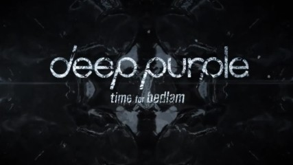 *превод* Deep Purple - Time For Bedlam ( Official Lyric Video)