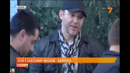 Кой е Златомир Иванов - Баретата