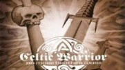 Celtic Warrior - Fighting For The Cause