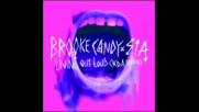 *2016* Brooke Candy ft. Sia - Living Out Loud ( Kda radio mix )