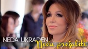 New !!! Neda Ukraden 2014 - Necu prezaliti (official Audio) - Prevod