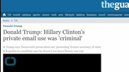 Donald Trump: Hillary Clinton's Private Email Use was 'criminal'