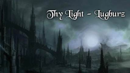 Thy Light - Lugburz