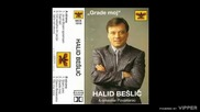 Halid Beslic - Od sabaha do jacije - (Audio 1993)