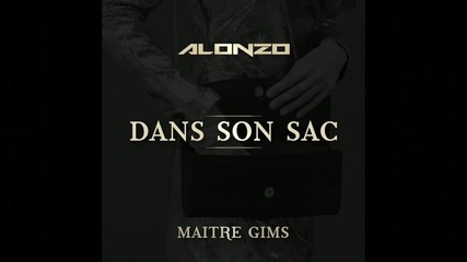 Alonzo - Dans son sac ft. Maitre Gims