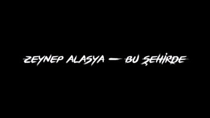 Zeynep Alasya – Bu Şehirde