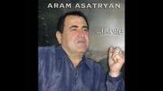 Aram Asatryan ...arev Asem Te Lusniak