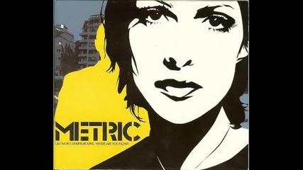 Metric - Help I'm Alive (album Version) + Lyrics