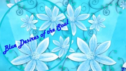 Сините желания на душата ...