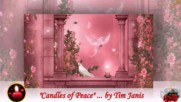 Свещи за любов и мир! ... ( Relaxing music by Tim Janis)
