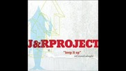 J&r Project - Keep it up