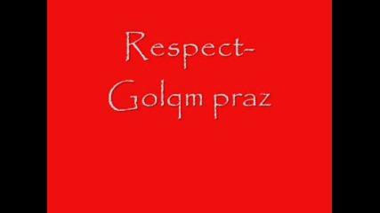 Respect - Голям праз