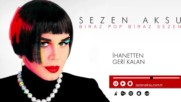 Sezen Aksu - Ihanetten Geri Kalan Official Audio