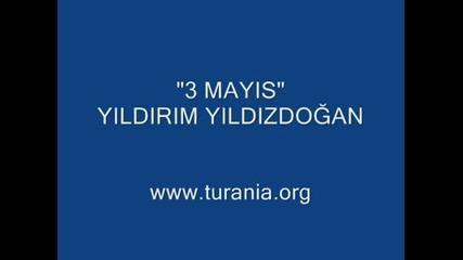 Yildirim Yildizdogan - 3 Mayis - http://www.nihal-atsiz.com/