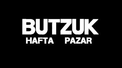 Butzuk - Hafta Pazar