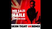 *2017* Mr Eazi ft. Haile & Stefflon Don - Skin Tight ( Uk remix )