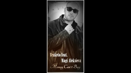 "[!new!] Braketo feat. Маги ""mey"" Алексиева – Money can't buy"
