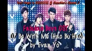 07 Be With Me ( Evan Yo - hao Bu Hao ) ( Fabulous Boys Opening )