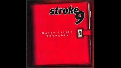 Stroke 9 - Nasty Little thoughts ( за 1 - ви път в сайта )