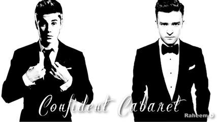 Justin Bieber & Justin Timberlake - Confident Cabaret (mashu