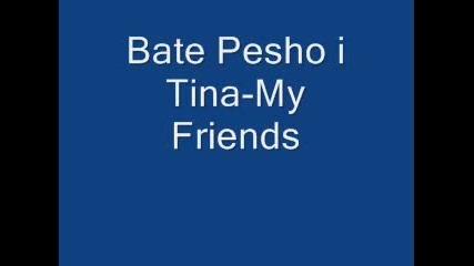 Bate Pe6o Ft. Tina - My Friends