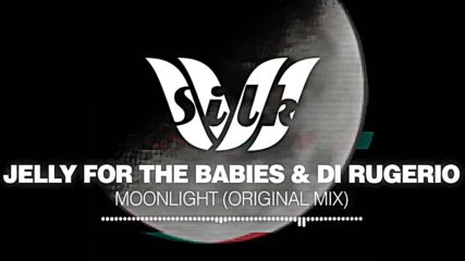 Progressive House Jelly For The Babies Di Rugerio - Moonlight - Silk Music