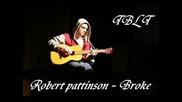 Robert Pattinson - Broke