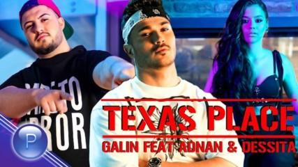 Галин ft. Adnan Beats & Dessita - Texas Place, 2018