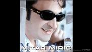 Mitar Miric - Zbogom mrvice moja - (audio 2002)