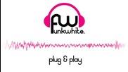 Funkwhite - Plug and Play