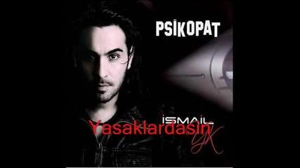 Ismail Yk - Duydum Ki Cok Mutsuzsun ( Yeni 2011 )  Piskopat Yeni Album Full