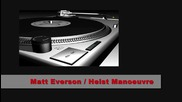 Matt Everson ( Heist Manoeuvre ) - Nick Sentience Remix -