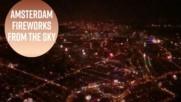 Поглед от хеликоптер: Лудо посрещане на Нова Година в Амстердам