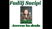 Fadilj Sacipi - Averese ka denla 1992