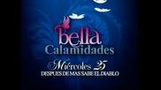 Bella Calamidades Promo 2