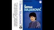 Semsa Suljakovic - Luda sam za tobom