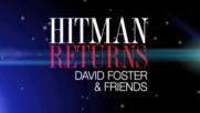 Hit Man Returns: David Foster & Friends - Sizzle Reel (Оfficial video)