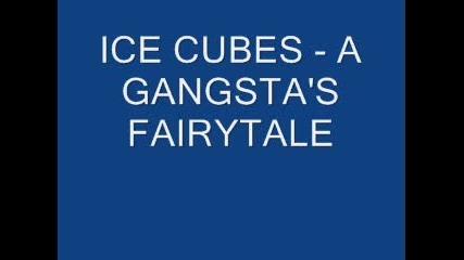 Ice Cube - Gangstas Fairytale