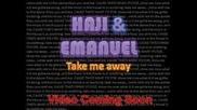 Haji & Emanuel - Take My Away