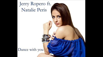 Jerry Ropero ft. Natalie Peris - Dance with you