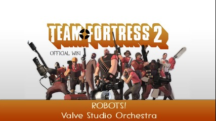Team Fortress 2 Soundtrack - Robots!