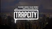 Trap & Bass Dodge & Fuski vs Nick Thayer - Playboy (barely Alive Remix)